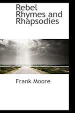 Rebel Rhymes and Rhapsodies af Frank Moore