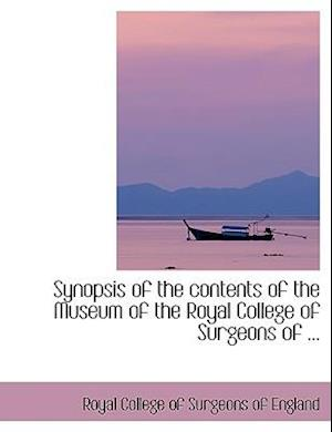 Synopsis of the Contents of the Museum of the Royal College of Surgeons of ... af Royal College Of Surgeons Of England