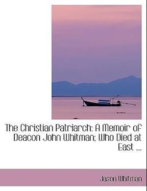The Christian Patriarch af Jason Whitman