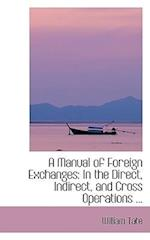 A Manual of Foreign Exchanges af William Tate