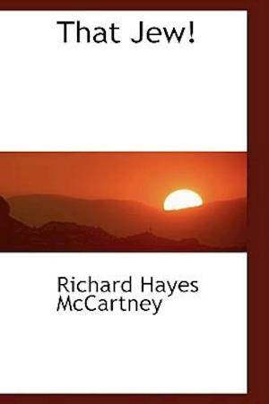 That Jew! af Richard Hayes Mccartney