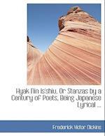 Hyak Nin Is'shiu, or Stanzas by a Century of Poets, Being Japanese Lyrical ... af Frederick Victor Dickins
