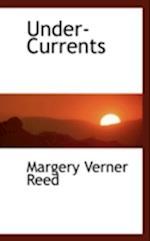 Under-Currents af Margery Verner Reed