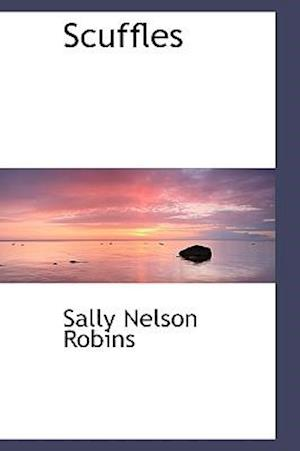 Scuffles af Sally Nelson Robins