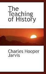 The Teaching of History af Charles Hooper Jarvis