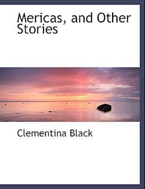 Mericas, and Other Stories af Clementina Black