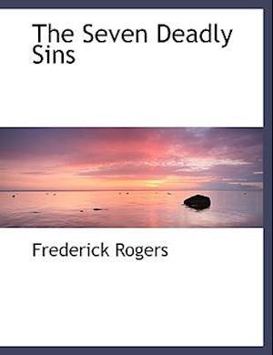 The Seven Deadly Sins af Frederick Rogers