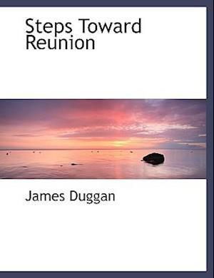 Steps Toward Reunion af James Duggan