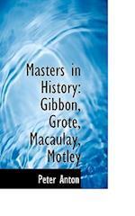 Masters in History af Peter Anton