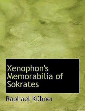Xenophon's Memorabilia of Sokrates af Raphael Kuhner