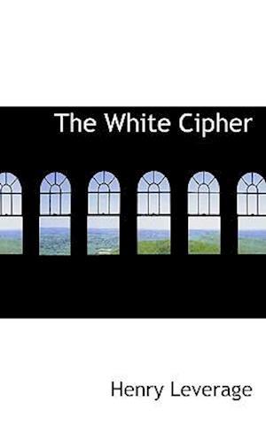 The White Cipher af Henry Leverage