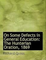 On Some Defects in General Education af Richard Quain