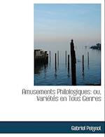 Amusements Philologiques af Gabriel Peignot