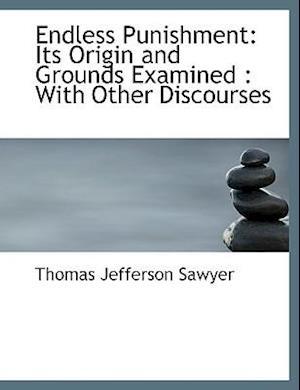 Endless Punishment af Thomas Jefferson Sawyer