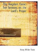 Thy Kingdom Come af Henry Wilder Foote