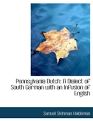 Pennsylvania Dutch af Samuel Stehman Haldeman