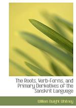 The Roots, Verb-Forms, and Primary Derivatives of the Sanskrit Language af William Dwight Whitney