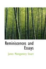 Reminiscences and Essays af James Montgomery Stuart