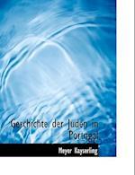 Geschichte Der Juden in Portugal af Meyer Kayserling