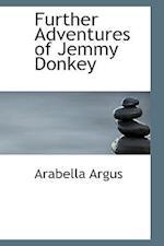 Further Adventures of Jemmy Donkey af Arabella Argus