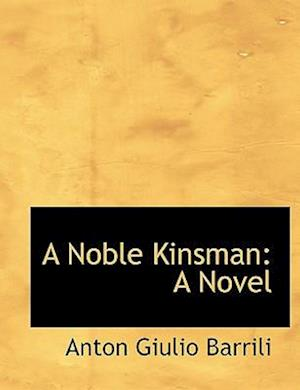 A Noble Kinsman af Anton Giulio Barrili