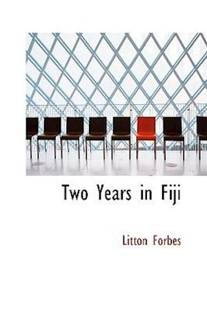 Two Years in Fiji af Litton Forbes