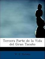 Tercera Parte de La Vida del Gran Tacaapo af W. E. Retana