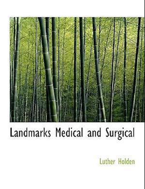 Landmarks Medical and Surgical af Luther Holden