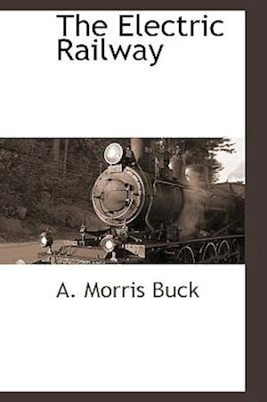 The Electric Railway af Alonzo Morris Buck