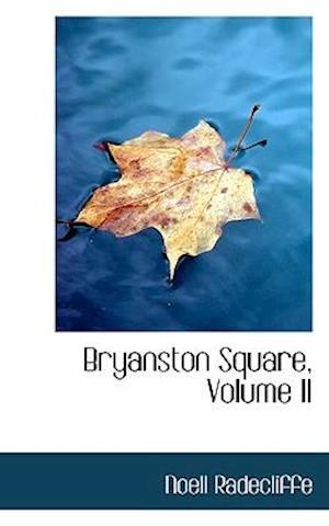 Bryanston Square, Volume II af Noell Radecliffe