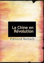 La Chine En Racvolution La Chine En Racvolution af Edmond Rottach