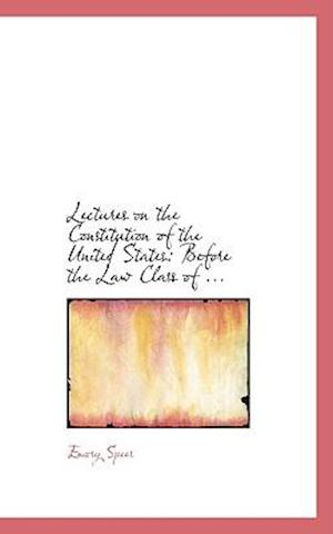 Lectures on the Constitution of the United States af Emory Speer
