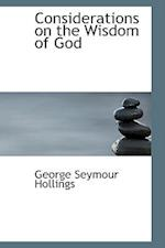Considerations on the Wisdom of God af George Seymour Hollings