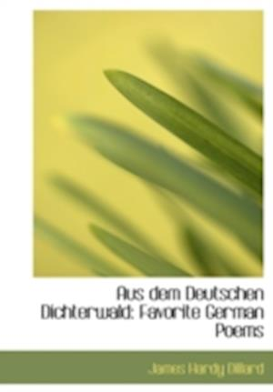 Aus Dem Deutschen Dichterwald af James Hardy Dillard