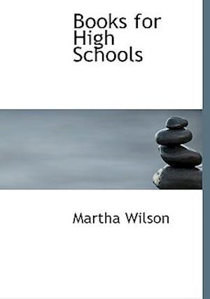 Books for High Schools af Martha Wilson