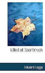 Killed at Saarbruck af Edward Legge