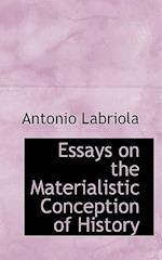 Essays on the Materialistic Conception of History af Antonio Labriola