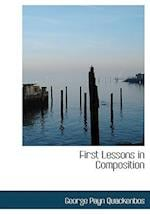 First Lessons in Composition af George Payn Quackenbos, G. P. Quackenbos