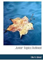 Junior Topics Outlined af Ella N. Wood