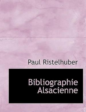 Bibliographie Alsacienne af Paul Ristelhuber