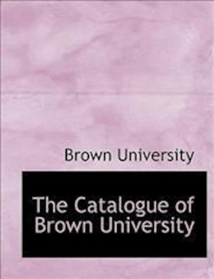The Catalogue of Brown University af Brown University