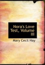 Nora's Love Test, Volume III af Mary Cecil Hay
