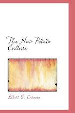 The New Potato Culture af Elbert S. Carman