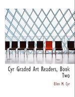Cyr Graded Art Readers, Book Two af Ellen M. Cyr