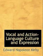 Vocal and Action-Language Culture and Expression af Edward Napoleon Kirby