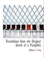 Translation from the Original Greek of a Pamphlet af William C. King