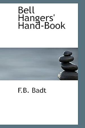Bell Hangers' Hand-Book af F. B. Badt