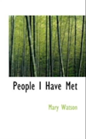 People I Have Met af Mary Watson