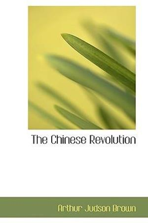 The Chinese Revolution af Arthur Judson Brown