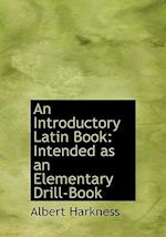An Introductory Latin Book af Albert Harkness